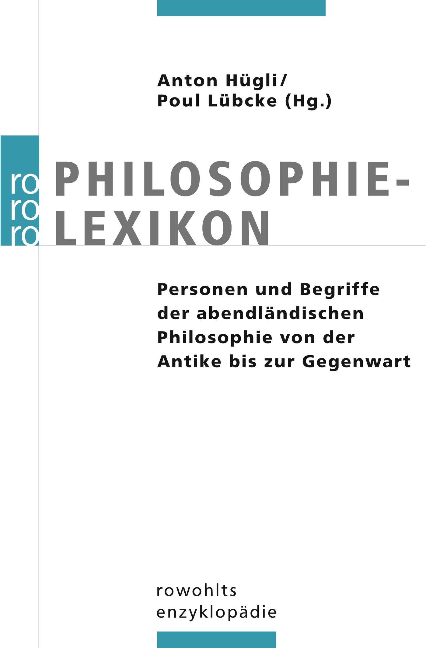 Philosophielexikon: Personen und Begriffe der abendländischen Philosophie von der Antike bis zur Gegenwart