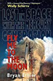 Fly Me to the Moon: Lost in Space with the Mercury Generation