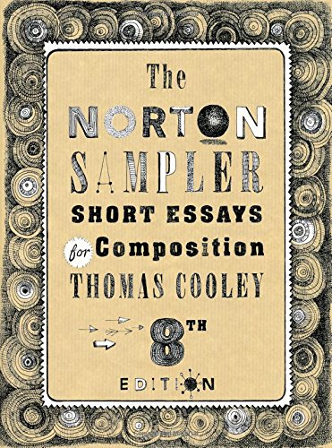 The Norton Sampler: Short Essays for Composition (Eighth Edition)