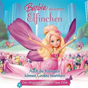 Barbie präsentiert Elfinchen (Das Original-Hörspiel zum Film) Hörspiel