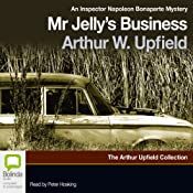Mr. Jelly's Business: A Napoleon Bonaparte Mystery, Book 7 | Arthur W. Upfield