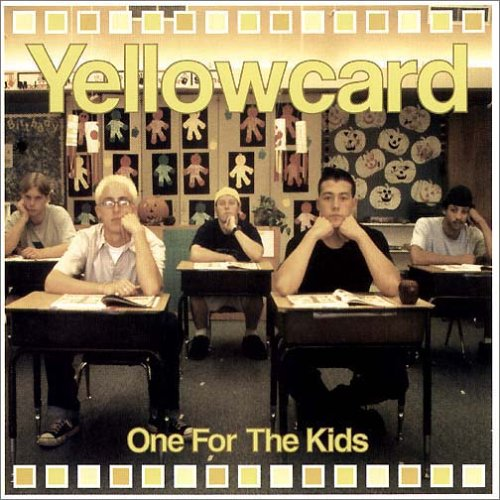 Yellowcard - One For The Kids