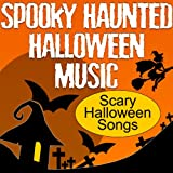 Spooky Haunted Halloween Music (Scary Halloween Songs)