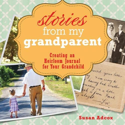 Stories From My Grandparent: An Heirloom Journal for Your Grandchild (Best Christmas Gifts For Guys In Their 20s)