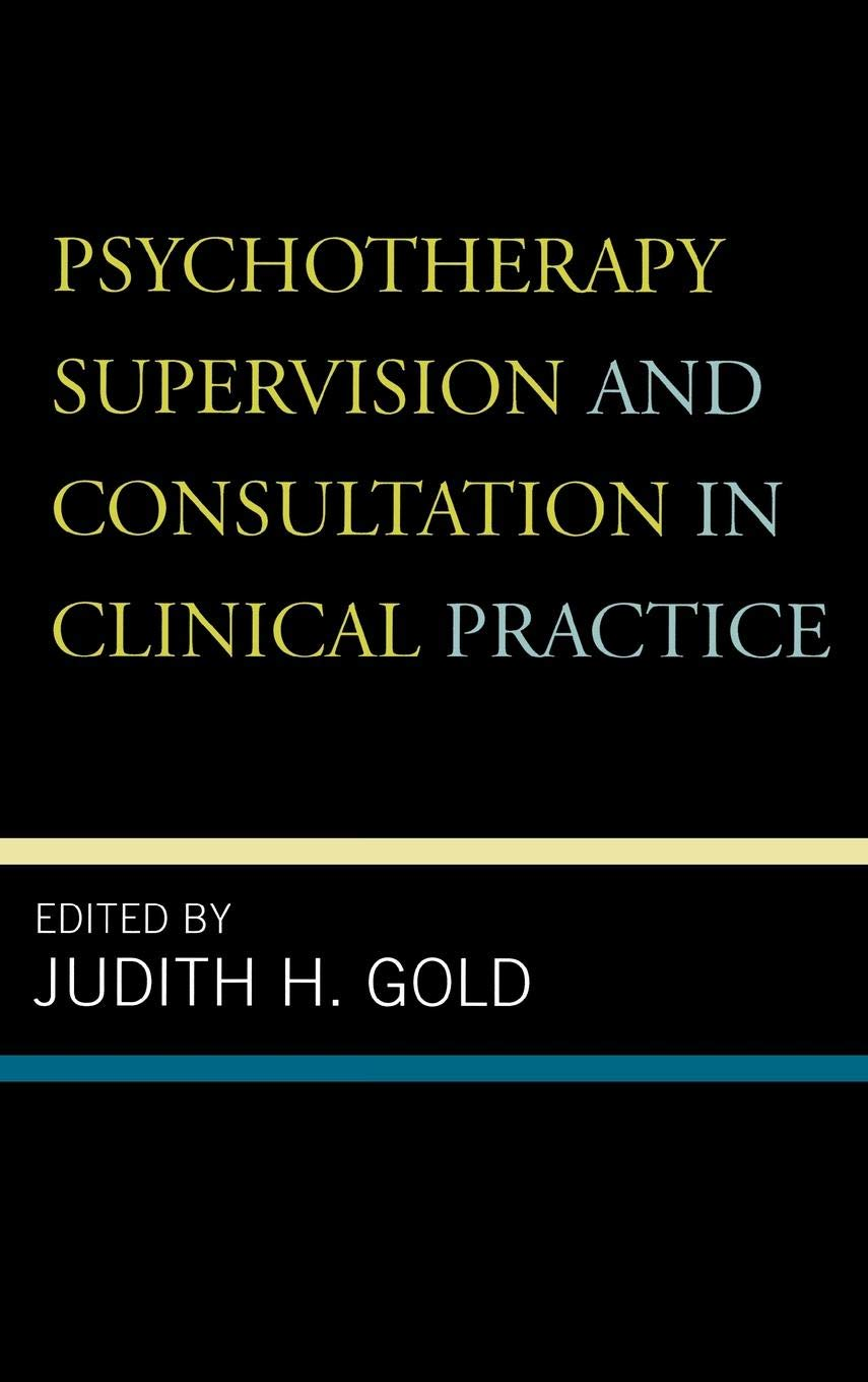 Psychotherapy Supervision and Consultation in Clinical Practice PDF