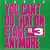 You Can't Do That On Stage Anymore, Vol. 3 By Frank Zappa (2012-11-26)