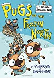 Pugs of the Frozen North (A Not-So-Impossible Tale)