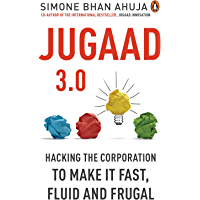 Jugaad 3.0: Hacking the Corporation to make it fast, fluid and frugal