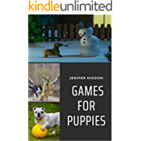 LEARNING, BRAIN AND SPORT GAMES FOR PUPPIES: Fun Ways to Build a Strong Bond with Your Dog