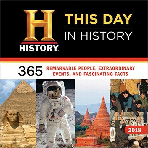 2018 History Channel This Day in History Wall Calendar: 365 Remarkable People, Extraordinary Events, and Fascinating Facts