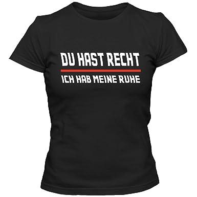 7ac4a6349cb661 Damen T-Shirt DU HAST RECHT ICH HAB Meine Ruhe Sprüche Fun Spaß Tee  Amazon. de  Bekleidung