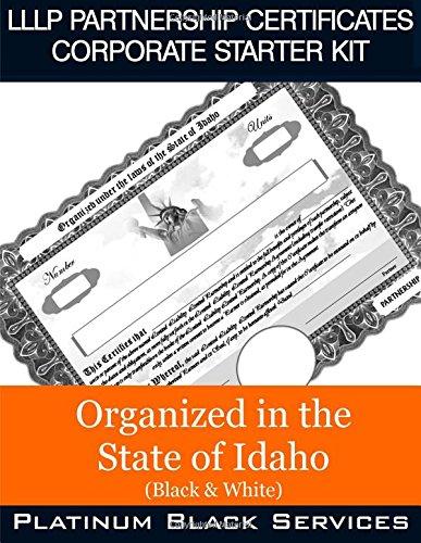 LLLP Partnership Certificates Corporate Starter Kit: Organized in the State of Idaho (Black & White) pdf