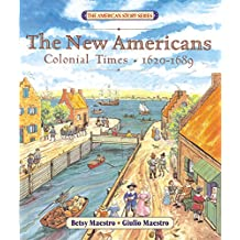 The New Americans: Colonial Times: 1620-1689 (American Story (Paperback))