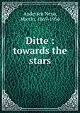 img - for Ditte : towards the stars [FACSIMILE] book / textbook / text book