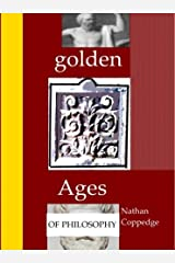 Golden Ages of Philosophy: Contributions to Classical and Neo-Classical Philosophy (Translations by Nathan Coppedge) Kindle Edition