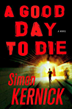 A Good Day to Die: A Dennis Milne Novel (Dennis Milne Series)