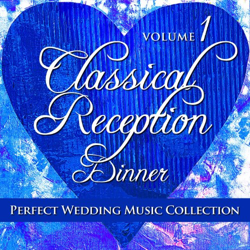 Perfect Wedding Music Collection: Classical Reception