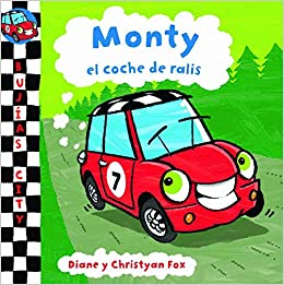 Monty, el coche de ralis (Bujias City): Amazon.es: Diane/Fox,Christyan Fox, J3Realizaciones S.L., J3REALIZACIONES S.L.;: Libros