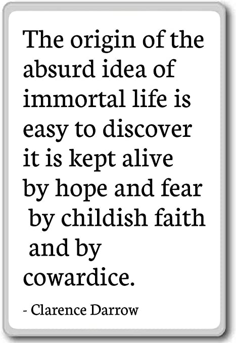The Origin Of The Absurd Idea Of Immortal L Clarence Darrow Quotes Fridge Magnet White Amazon Co Uk Kitchen Home