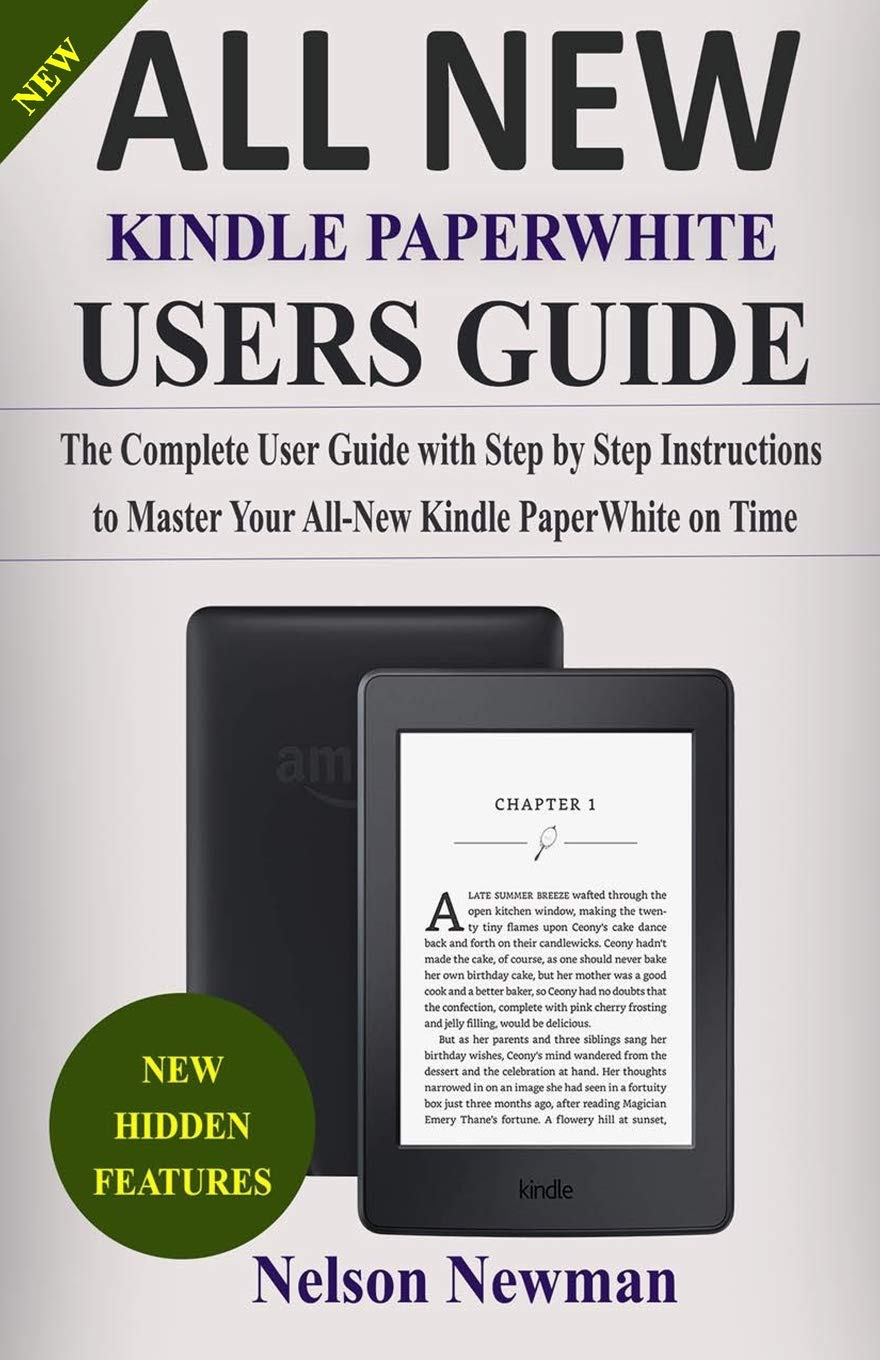 ALL-NEW KINDLE PAPERWHITE USER GUIDE: THE COMPLETE GUIDE