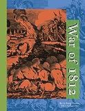 War of 1812, Kelly King Howes, Julie Carnagie, 0787655740