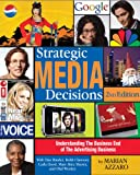 Strategic Media Decisions : Understanding the Business End of the Advertising Business, Azzaro, Marian, 1887229337