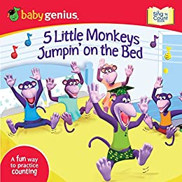 5 Little Monkeys Jumpin' on the Bed: A Sing 'N Count Book by [Genius, Baby]