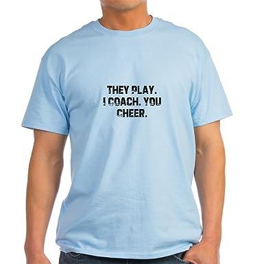 2da37ddb814 Amazon.com  CafePress - They Play. I Coach. You Cheer Light T-Shirt ...