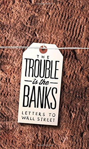 The Trouble Is the Banks: Letters to Wall Street (N+1 Research Branch Small (Finance Research Letters)