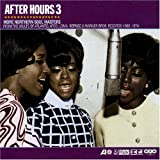 After Hours 3 More Northern Soul Masters From The Vaults Of Atlantic, Atco, Loma, Reprise & Warner Bros. Records 1965-1974