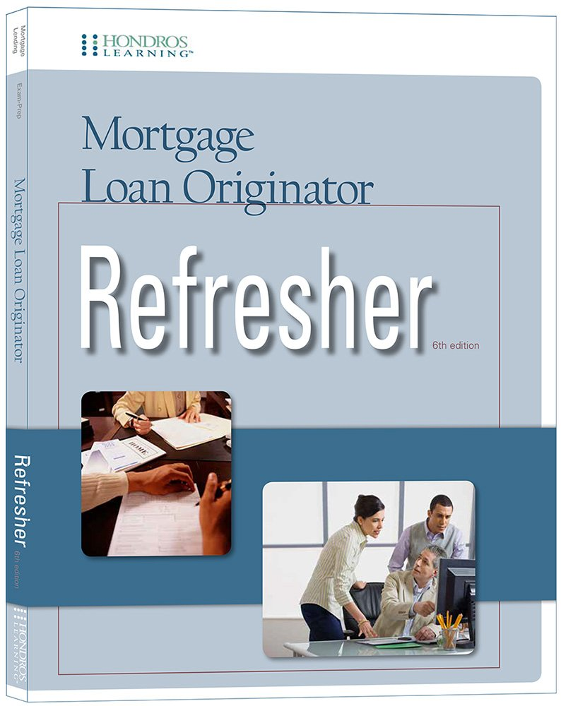 Mortgage Loan Originator Refresher, 6th edition: Hondros Learning:  9781598442915: Amazon.com: Books