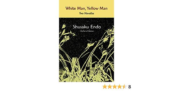 White Man Yellow Man Two Novellas Kindle Edition By Shusaku Endo Religion Spirituality Kindle Ebooks Amazon Com