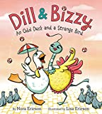Dill & Bizzy: An Odd Duck and a Strange Bird