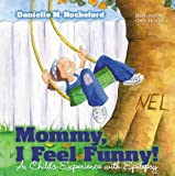 Mommy I Feel Funny!, Danielle Rocheford, 1932279539