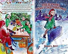 Jessie Christmas.The Elf Who Didn T Like Christmas