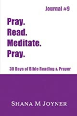 Pray. Read. Meditate. Pray: 30 Days of Bible Reading and Prayer, Journal #9 Paperback