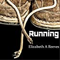 Running Audiobook by Elizabeth A. Reeves Narrated by L. C. Kane