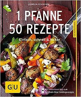 1 Pfanne 50 Rezepte Einfach Schnell Lecker Gu Küchenratgeber