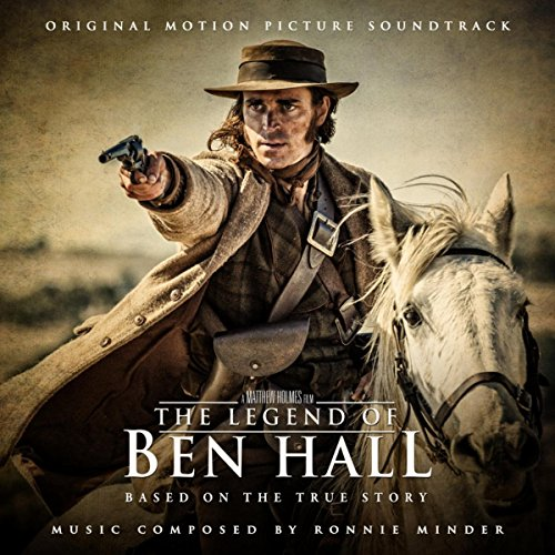 the legend of ben hall original motion picture soundtrack