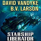 Starship Liberator: Galactic Liberation, Book 1 Audiobook by David VanDyke, B. V. Larson Narrated by Mark Boyett