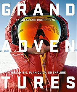 Grand Adventures by [Humphreys, Alastair]
