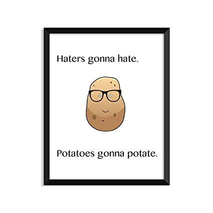 Amazoncom Serif Design Studios Haters Gonna Hate Potatoes Gonna