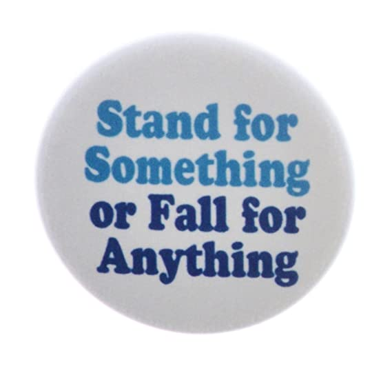 Amazoncom Stand For Something Or Fall For Anything 125 Pinback