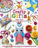 Book cover image for Crafty Gifts: Packed with ideas for presents, wrapping, and cards