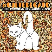Ojete De Gato : Un Libro De Colorear Para Adultos