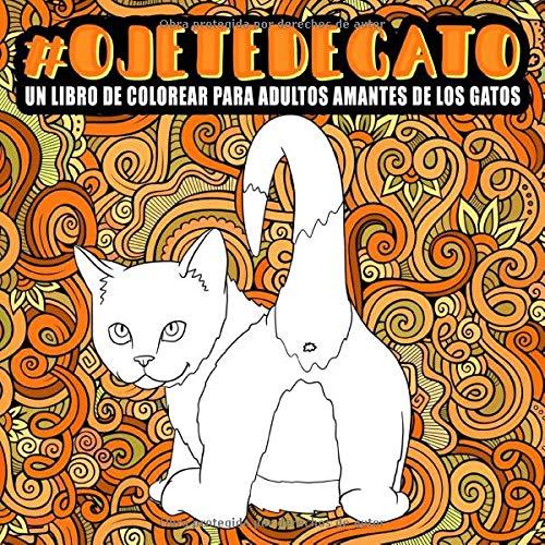 Ojete de gato Un libro de colorear para adultos amantes de los gatos