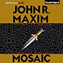 Mosaic Audiobook by John R. Maxim Narrated by Dick Hill