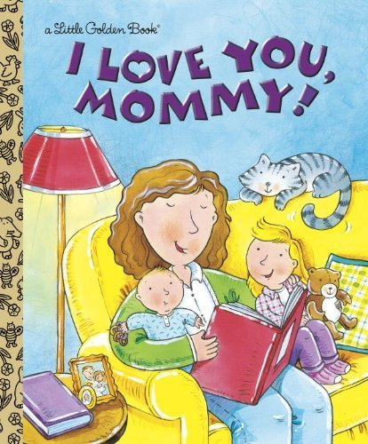 I Love You, Mommy (Little Golden Book) by Evans, Edie (1999) Hardcover