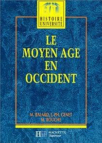 Le Moyen Age en Occident par Balard