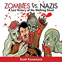 Zombies vs. Nazis: Zen of Zombie Series Audiobook by Scott Kenemore Narrated by Johnny Heller